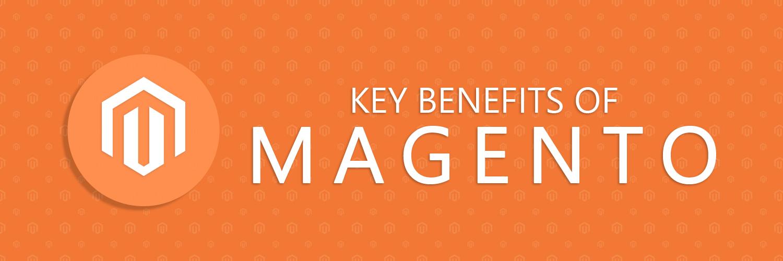 key benefits of Magento-ahomtech.com