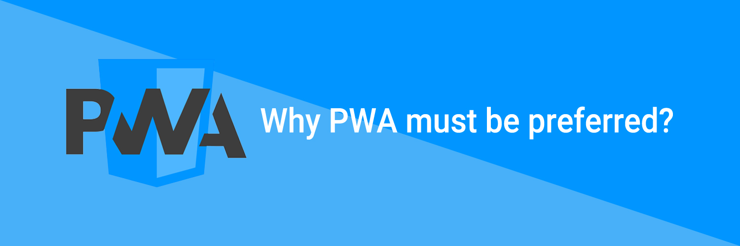 why PWA must be preferred-ahomtech.com