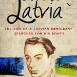 New publication Announcement: Out of Latvia – a memoir