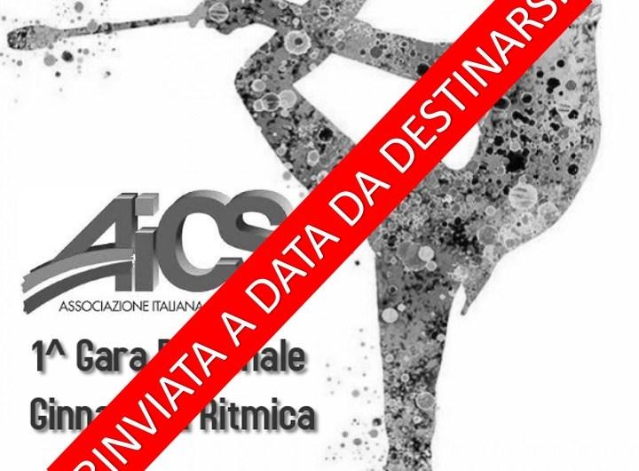 RINVIO A DATA DA DESTINARSI 1^ GARA REGIONALE AICS DI GINNASTICA RITMICA