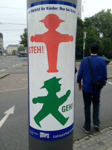 Leipzig Signs: Steh! Geh! Stand! Go! Set a good example