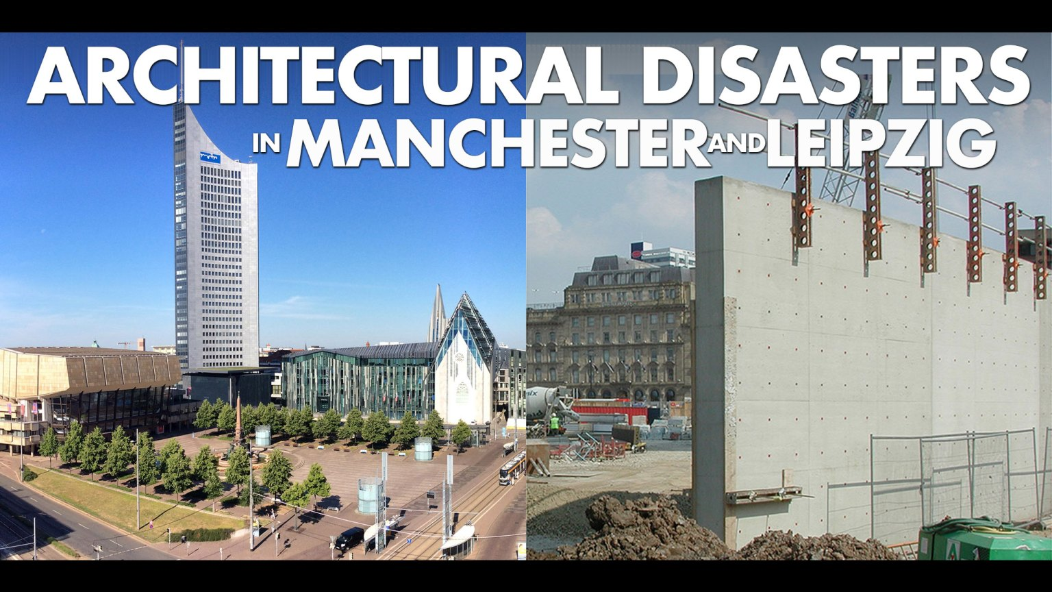 Architectural disasters in Manchester and Leipzig