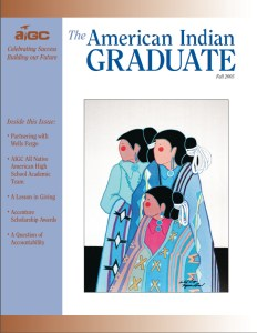 The American Indian Graduate Magazine Fall 2005