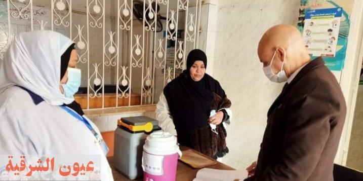 وكيل وزارة الصحة بالشرقية يتابع أعمال حملة التطعيم ضد شلل الأطفال بالزقازيق وههيا والإبراهيمية