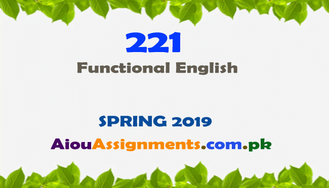 221 Solved Assignment Spring 2019 Functional English | AiouAssiggnments.com.pk
