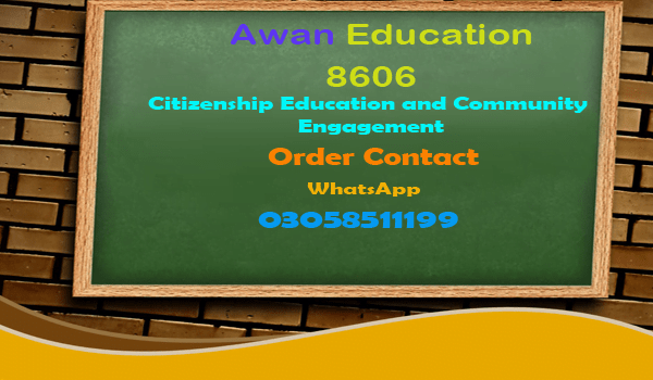8606 Solved Assignment Spring 2019 Citizenship Education and Community Engagement