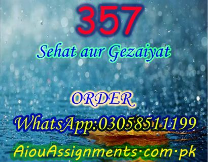 357 Sehat aur Gezaiyat FA Spring 2019 | AiouAssignments.com.pk
