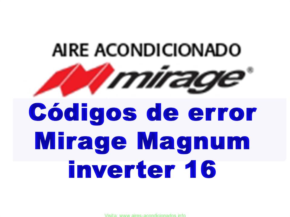 Códigos de error Mirage Magnum inverter 16 | Aires Acondicionados