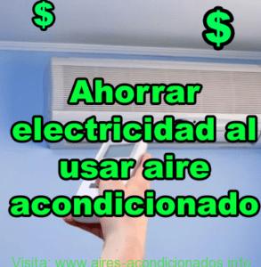 Ahorrar electricidad al usar aire acondicionado