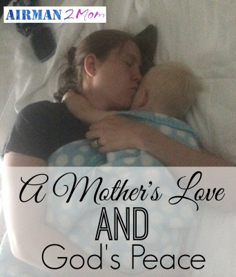 Finding God's Peace: A mother's love with the help of God make all situations possible.