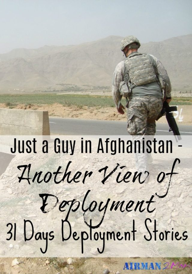 When I started collecting deployment stories I asked anyone and everyone to share. I was surprised that only one guy from the current war era answered my request. I call him my guy in Afghanistan.
