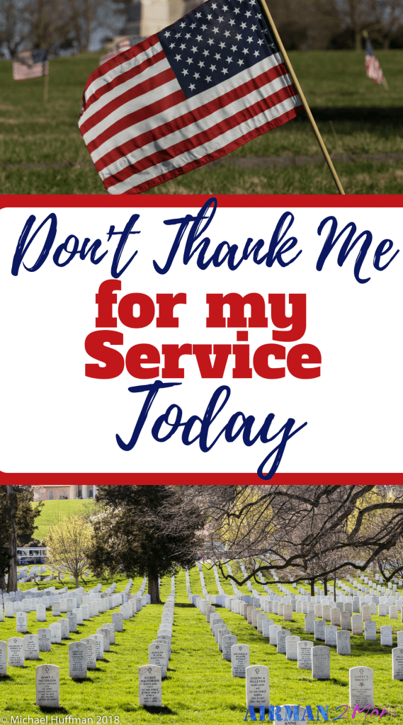 Please don't thank me for my military service today. You see, today is Memorial Day. Today is a day to honor the fallen. The ones who signed up to serve and never made it home. They could have died in a training accident, a failed mission or fighting for our freedom in distant lands. Today we remember their sacrifice. And the families of those who are left behind. #memorialday #veteran #sacrafice