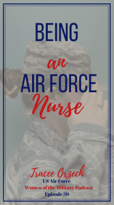 Tracee served as an Air Force Nurse. She served for four years on active duty and then left to be a civilian. When 9/11 happened she went back into the military serving in the Reserves. Want to be an Air Force nurse check out her story on Women of the Military Podcast. #nurse #airforce #podcast