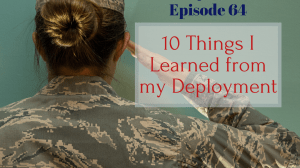 10 Things I Learned from Deployment