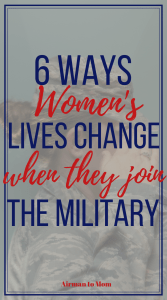 6 Ways Women's lives change when they join the military. The military can open doors and change your life if you are willing to take that first step in joining. Check out six ways your life changes when you join the milittary. #jointhemilitary #army #navy #airforce #marines #militarywomen