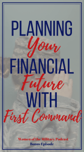Are you looking to improve your financial outlook? Did you know you can get free financial planning from First Command? Military families recieve free financial planning with First Command. Go to their website and find an advisory near you today and check out the Women of the Military podcast interview for more great tips. #firstcommand #ad #financialadvisor #financialplanning