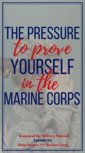 The Pressure to Prove Yourself in the Marine Corps