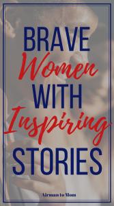 Brave Women Strong Faith shares the inspiring stories of military spouses. #bravewomen #bwsf #strongfaith #bravewomenstrongfaith #militaryspouse #milspouse #milspuoselife