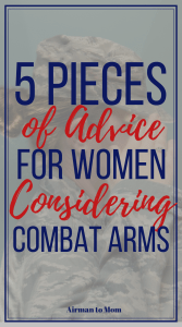 Are you considering joining the military? Are you considering combat arms? Check out this advice from 15 year Army combat arms veteran. #jointhemilitary #combatarms #military
