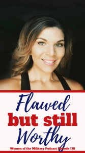 Hear Allie's story of serving in the Navy. She wrote her book Flawed, but still worthy to talk about the challenges she faced while serving. #militarywomen #militarypodcast #womenveteranauthor