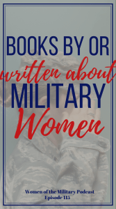 Want to hear stories by or written about women veterans? Check out these stories written by women veteran authors and other women sharing the stories of military women. #books #militarybooks #womenveteran #militarywomen