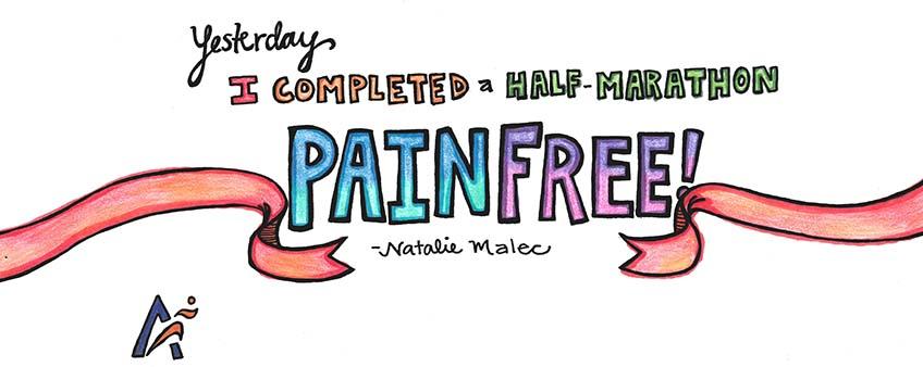 I complete a half marathon pain free!