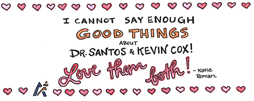 I cannot say enough good things about Dr. Santos and Kevin Cox! Love them both!
