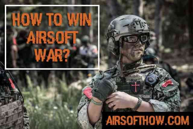How to win airsoft war