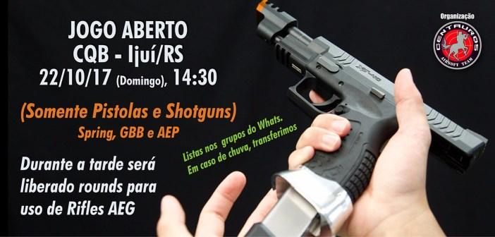 22/10/2017 – JOGO ABERTO – NO CQB – IJUÍ/RS