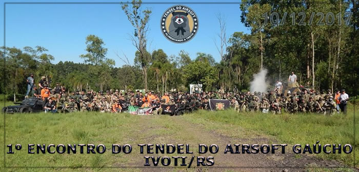 10/12/2017 – 1º ENCONTRO DO TENDEL GAÚCHO DE AIRSOFT – IVOTI/RS ( FOTOS )