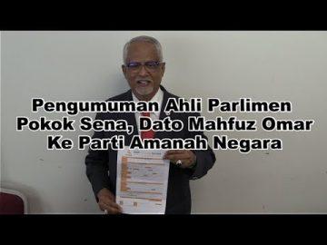Pengumuman Ahli Parlimen Pokok Sena, Dato' Mahfuz Omar ke Parti Amanah Negara