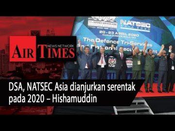DSA, NATSEC Asia dianjurkan serentak pada 2020 – Hishammuddin