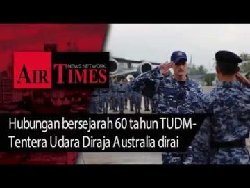Hubungan bersejarah 60 tahun TUDM Tentera Udara Diraja Australia dirai