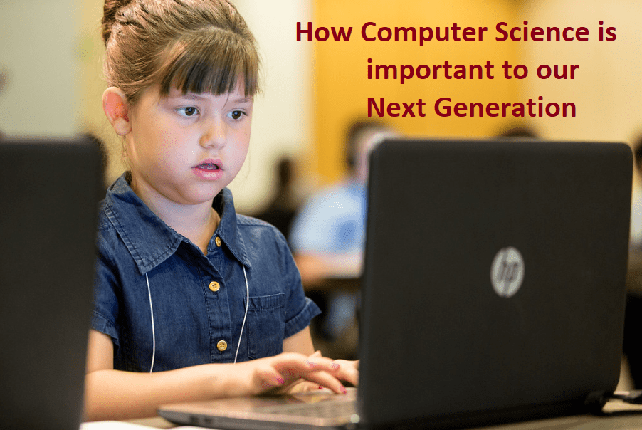 2019-09-18 – How CS is Important to our Next Generation