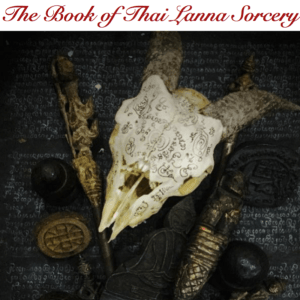 Buddha Magic 6 - The Book of Thai Lanna Sorcery - Ajarn Spencer Littlewood