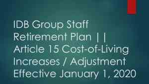 IDB Group Staff Retirement Plan || Article 15 Cost-of-Living Increases / Adjustment Effective January 1, 2020