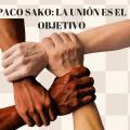 Paco Sako: la unión es el objetivo