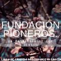 Fundación pioneros. La primavera de los genios