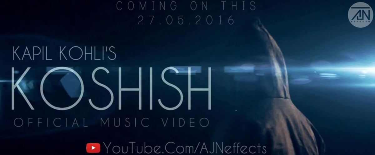 "New Music Video ""Koshish"" is coming this 27th May"