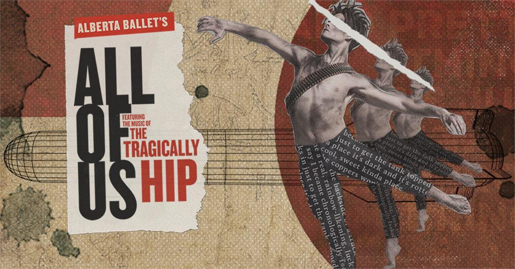 New Alberta Ballet performance set to the Hip - A Journal of Musical Things