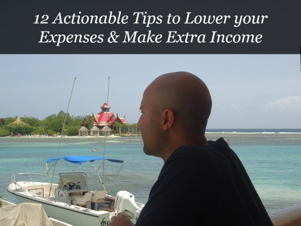 12 Actionable Tips to lower your Expenses and Make extra Income