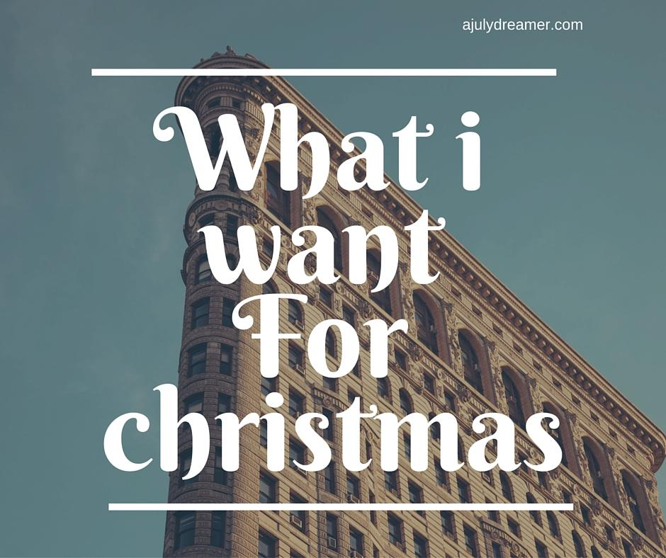 what i want for christmas