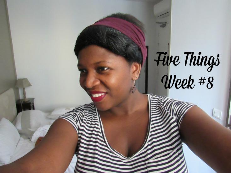 Five Things Week 8