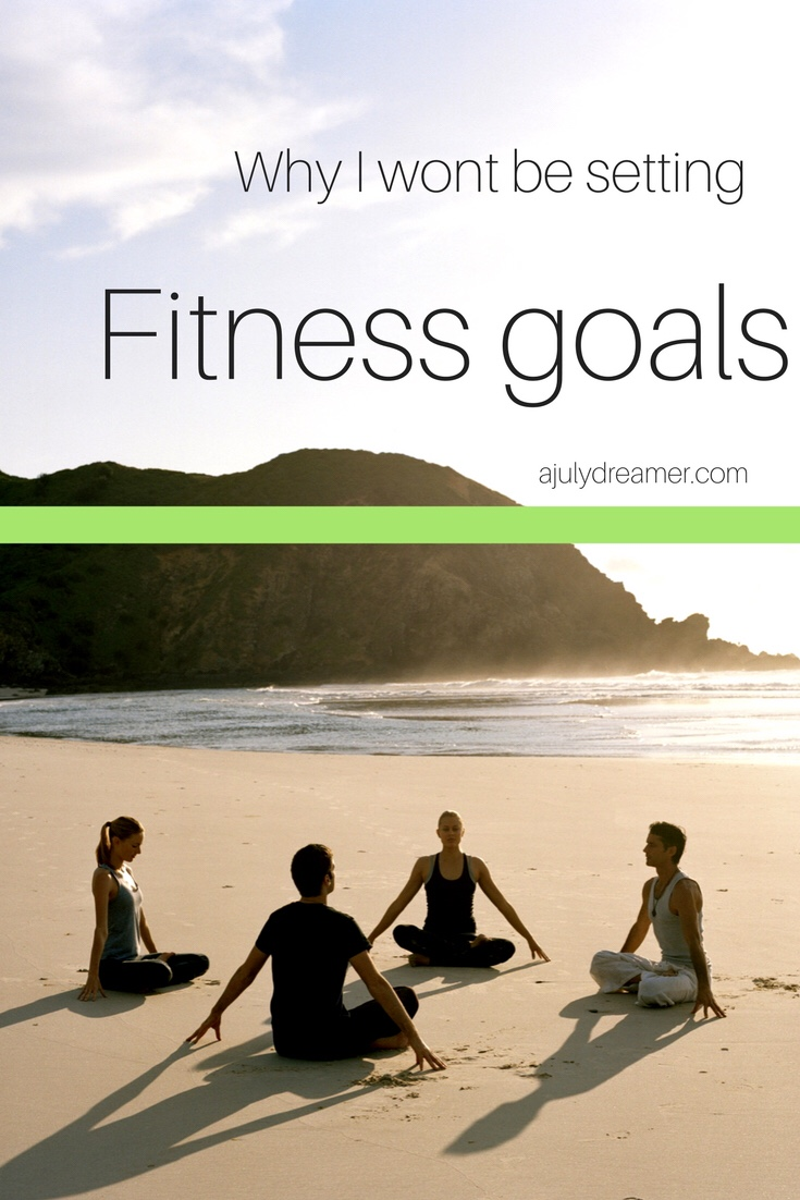 Fitness Goals 2018 – Why I won't be setting any!