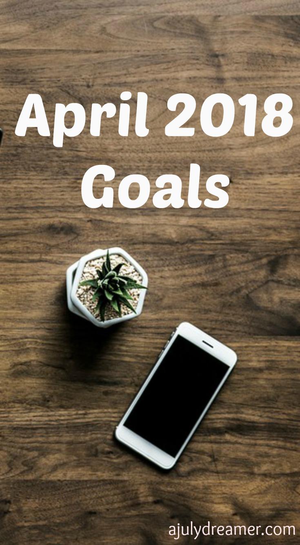 {Monthly Series} April 2018 Goals