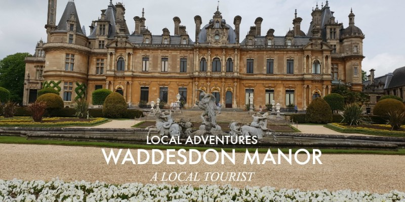 Local Adventures: The Waddesdon Manor