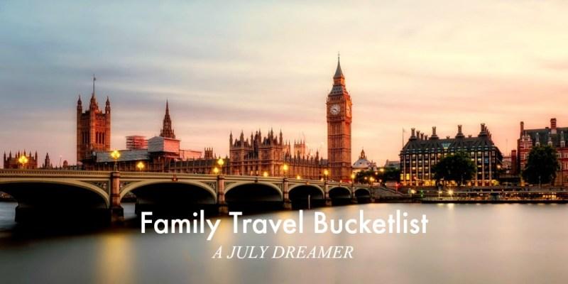 Family Travel Bucketlist – Ideas