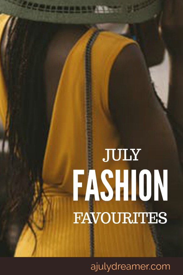Fashion Favourites July 2018