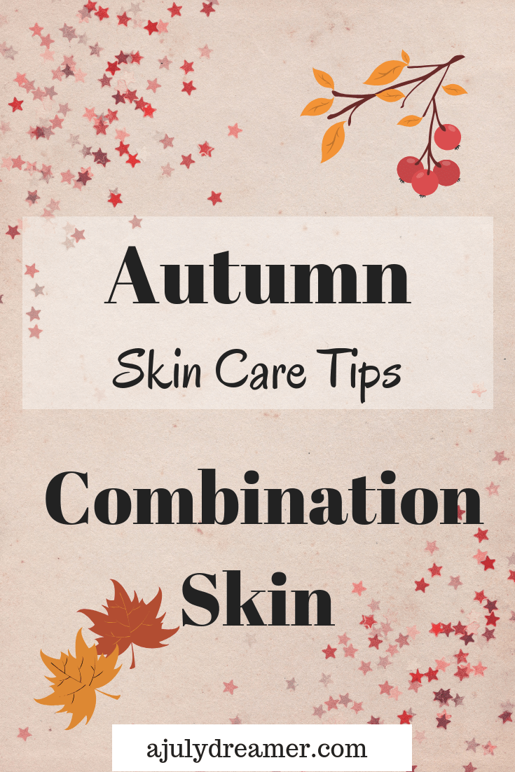 Fall is underway and we thought we put together our Autumn Skincare Routine for Combination Skin. As someone with combination skin, it's important to share the Autumn Skincare Routine for Combination Skin that I swear by.