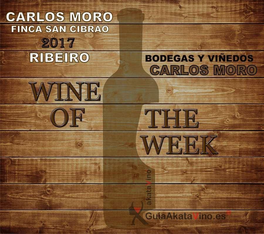 Carlos Moro Finca San Cibrao 20117 Wine of the week akatavino.es